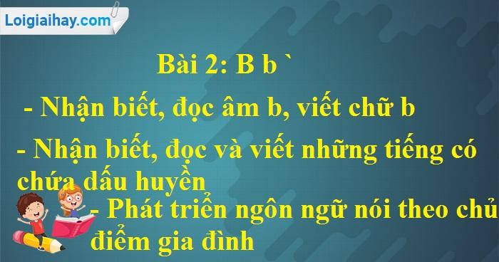 Bài 2: B b Dấu huyền