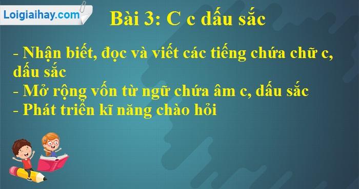 Bài 3: C c Dấu sắc