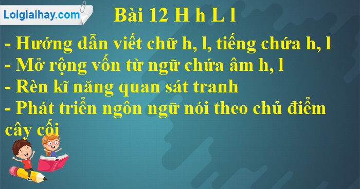 Bài 12: H h L l