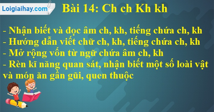 Bài 14: Ch ch Kh kh