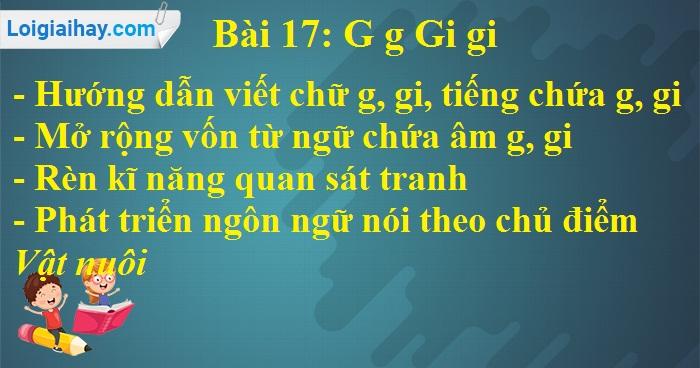 Bài 17: G g Gi gi